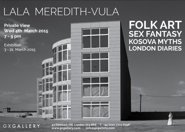 Lala Meredith-Vula exhibition: Folk Art, Sex Fantasy, Kosova Myths, London Diaries