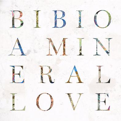 bibio-a-mineral-love