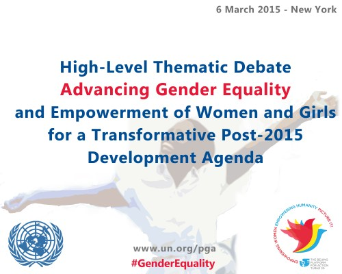 High-Level Thematic Debate on Advancing Gender Equality and Empowerment of Women and Girls for a Transformative Post-2015 Development Agenda