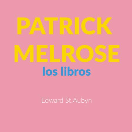 PAtrick Melrose los libros