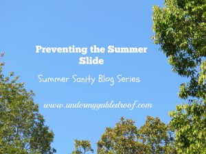 "Preventing the ""Summer Slide"" while you Keep your Summer Sanity"
