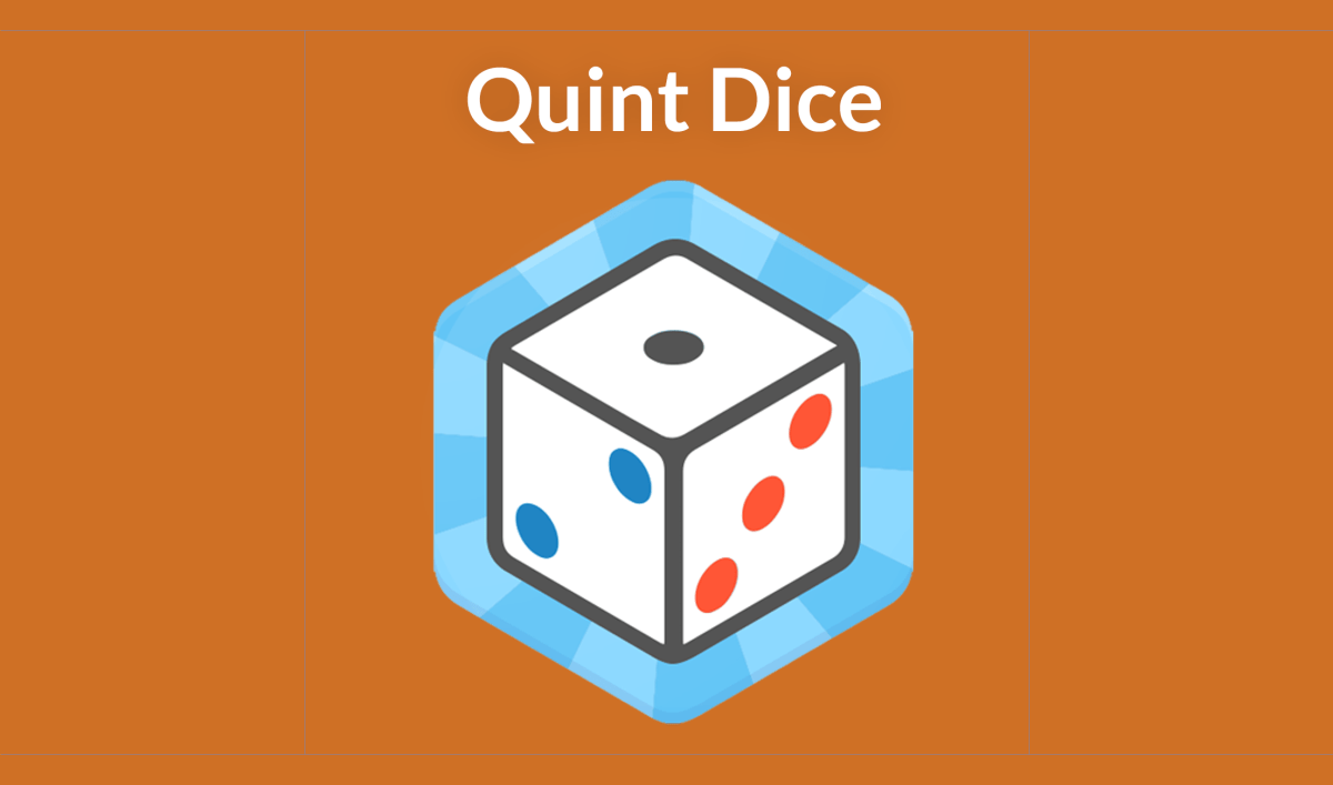 Introducing Quint Dice!