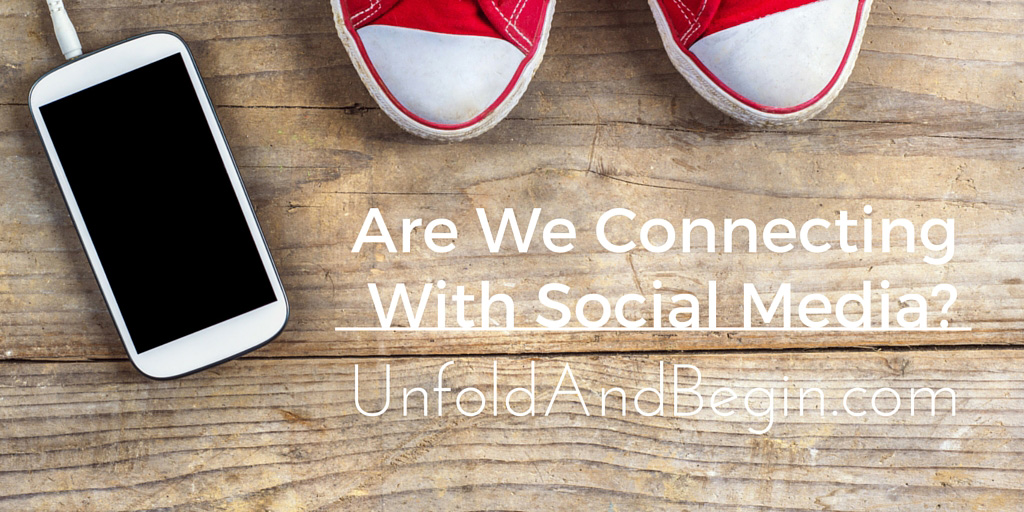 Are We Connecting With Social Media?