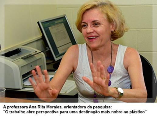 """A professora Ana Rita Morales, orientadora da pesquisa: """"O trabalho abre perspectiva para uma destinação mais nobre ao plástico"""""""