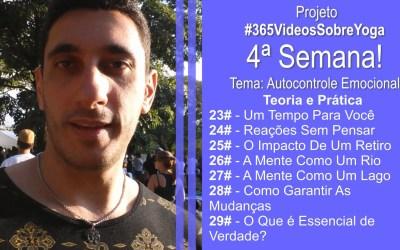 Projeto #365VideosSobreYoga – 4ª Semana Com Vídeos De Autocontrole Emocional Através Do Yoga