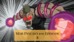 New Powers, New Enemies: 'Mob Psycho 100' Episode 8 Review