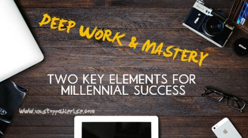 Deep Work and Mastery