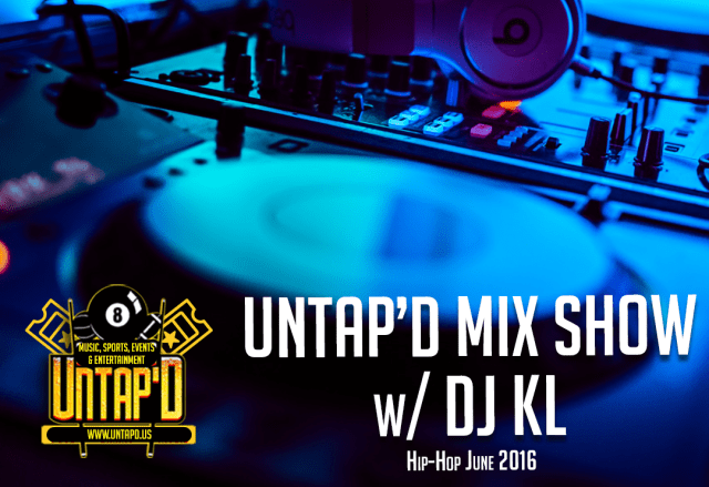 Download for FREE the Untapd Mix with DJ KL – Hip-Hop June 2016