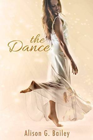 Release Blitz ~~ THE DANCE by Alison G. Bailey