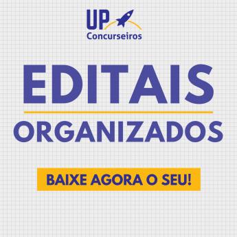 editais organizados da up concurseiros
