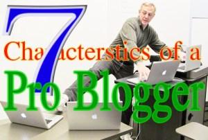 7-characterstics-o-pro-blogger