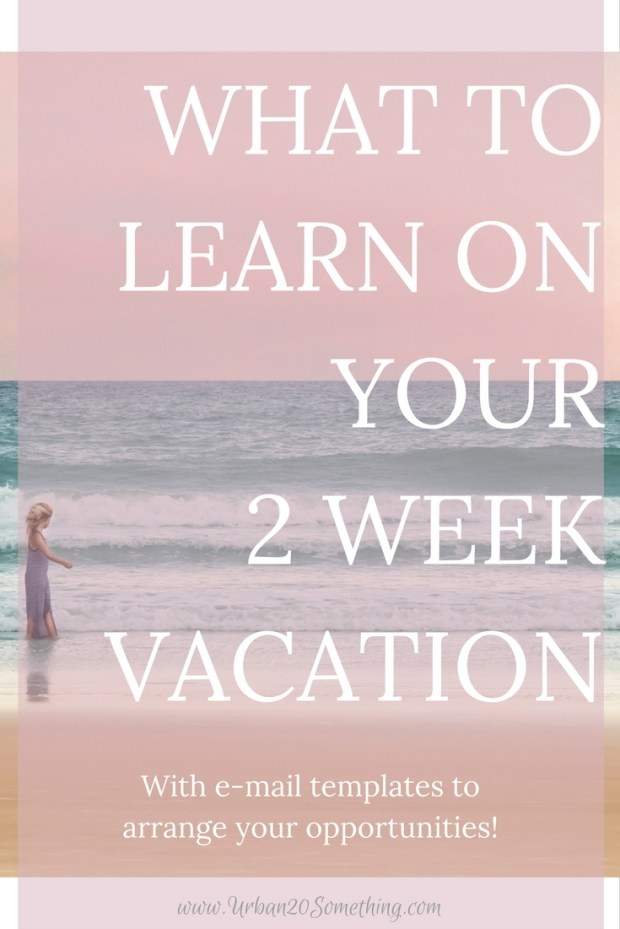 Even on vacation, you still have the power to learn more about other cultures, yourself and your career. Vacations don't have to be a break from reality (though sometimes that may be what you want)! They can also be chances for to network, learn more about your field in the context of a different country, and absorb other cultures. Click through to learn my pro tips on making this happen, as well as a guide to cold e-mails so you can network all on your own!
