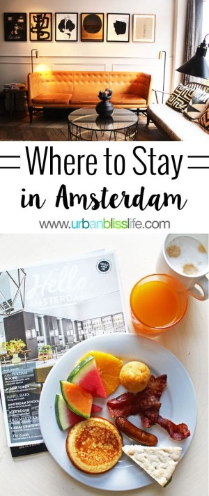 Where To Stay in Amsterdam: hotel reviews on UrbanBlissLife.com