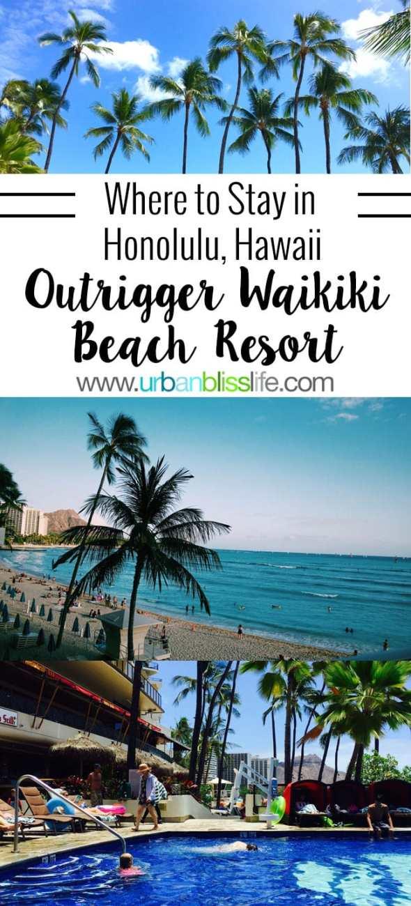 Where to Stay in Honolulu, Hawaii: Outrigger Waikiki Beach Resort