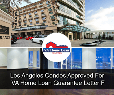 Los Angeles Condos Approved by VA Home Loan Centers Guarantee Letter F