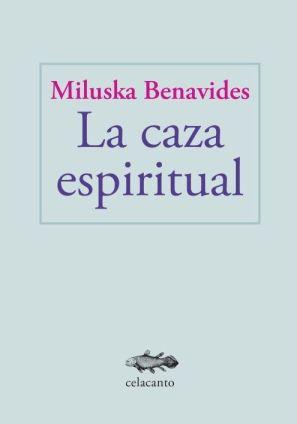 MiluskaBenavides_LaCazaEspiritual_portada-1