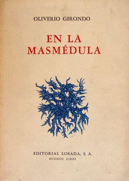 14_oliverio_girondo_poesia_vanguardia_argentina_en_la_masmedula_s