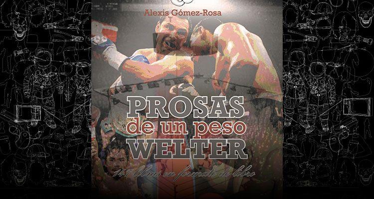 """Selección de """"El boxeador idílico"""", por Alexis Gómez Rosa"""