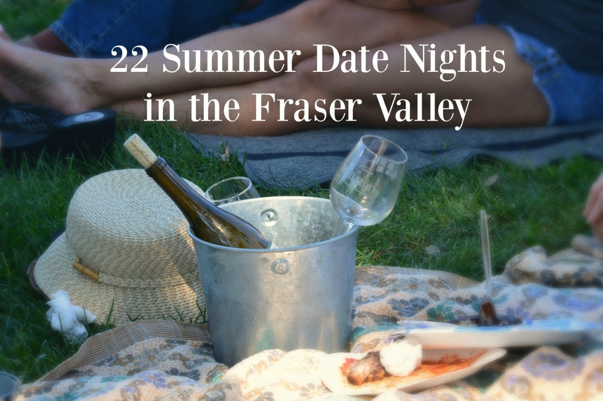 22 Summer Date Nights in the Fraser Valley