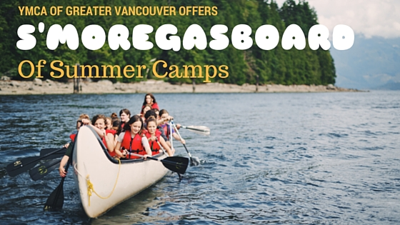 YMCA of Greater Vancouver offers S'moregasbord of Summer Camps