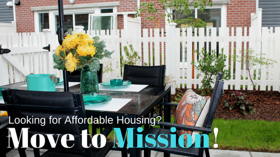 Looking for Affordable Housing? Move to Mission!