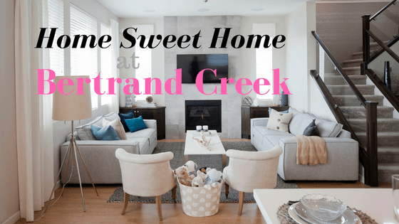 Home Sweet Home at Bertrand Creek