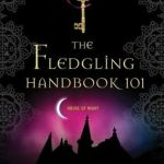 The Fledgling Handbook 101: House of Night