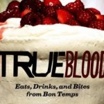 True Blood Cookbook Getting Surprisingly Great Reviews