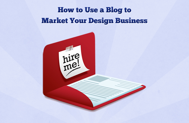 How to Use a Blog to Market Your Design Business