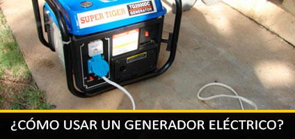 ¿Como usar un generador electrico?