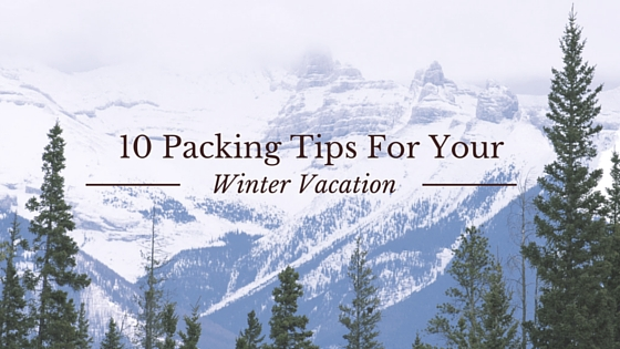 10 Packing Tips for your Winter Vacation + Sweepstakes Opportunity