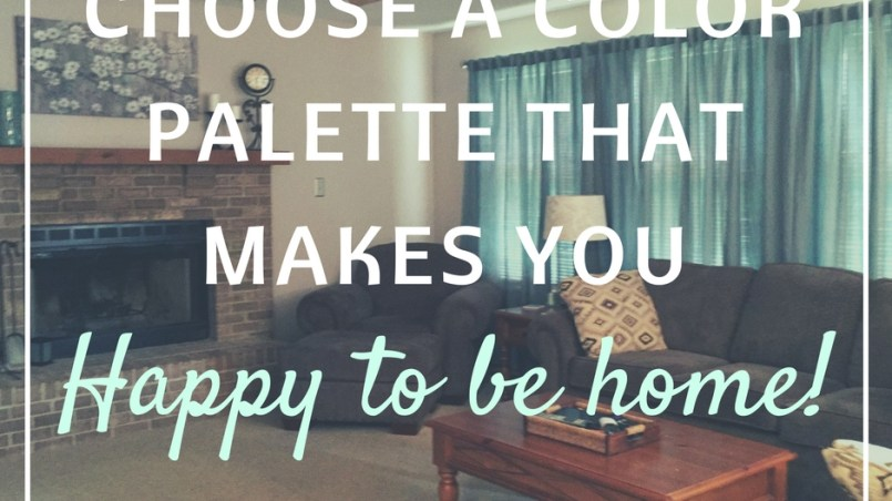 Choose a color palette that makes you happy to be home