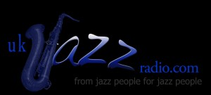 UK Jazz Radio - from jazz people to jazz people
