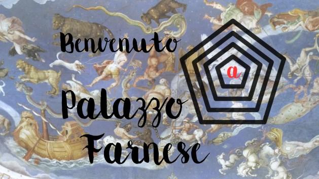 Benvenuto a Palazzo Farnese