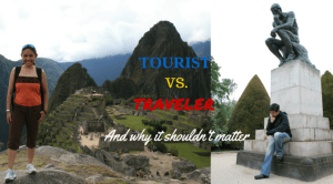 Tourist vs. Traveler, and why it shouldn't matter