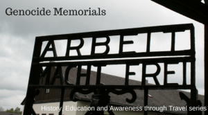 Genocide Memorials: History, Education and Awareness through Travel