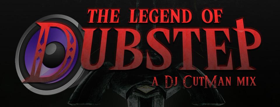 The Legend of Dubstep - A Dj CUTMAN Mix