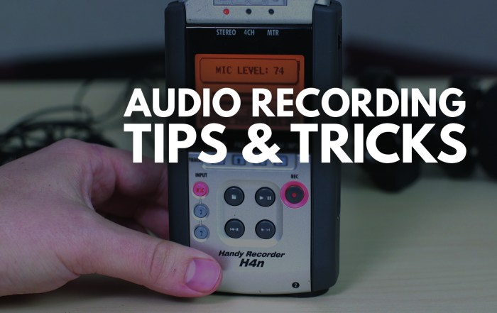 Audio Recording Tips and Tricks