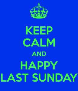 keep-calm-and-happy-last-sunday