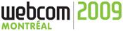 webcom Montreal 2009