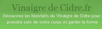 Vinaigre de Cidre.fr - Le blog qui vous dévoile les secrets et bienfaits de ce vinaigre