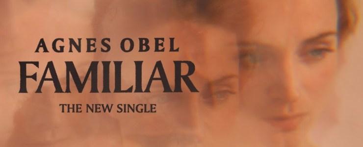 Familiar il nuovo singolo di Agnes Obel