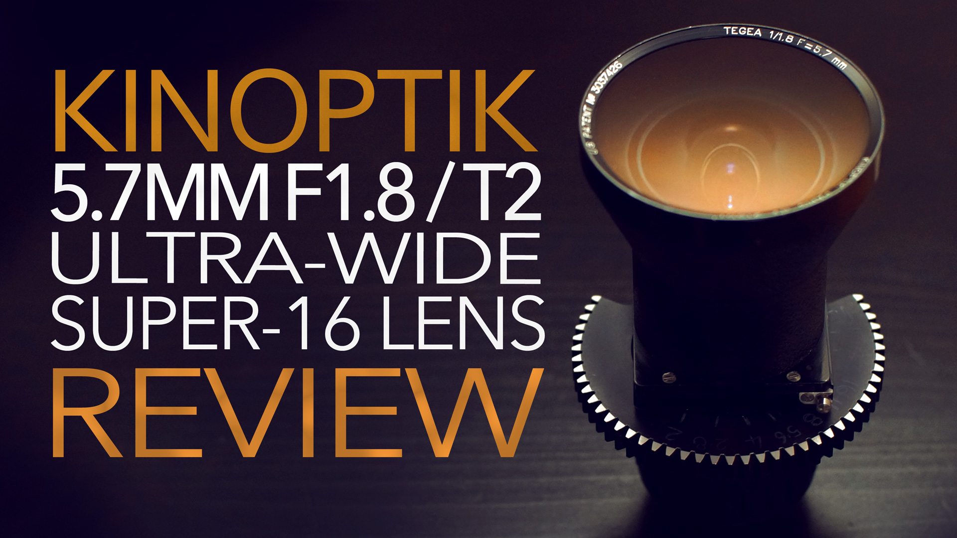 Kinoptik Tegea 5.7mm F1.8 / T2 Review | Ultra-Wide Super16 Lens