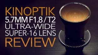 Kinoptik Tegea 5.7mm F1.8 / T2 Review | Ultra-Wide Super16 Lens