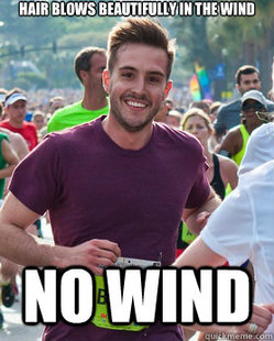 Ridiculously Photogenic Guy - no wind