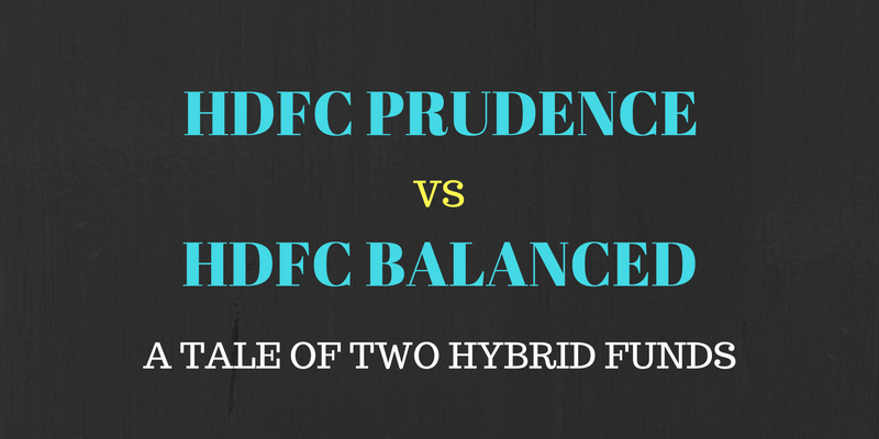 HDFC Prudence vs HDFC Balanced - A tale of 2 hybrid funds