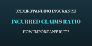 Incurred Claims Ratio – How useful is it in evaluating an insurance plan?