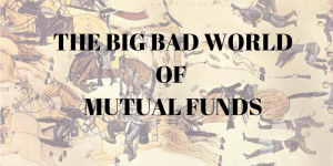 The big bad world of mutual funds