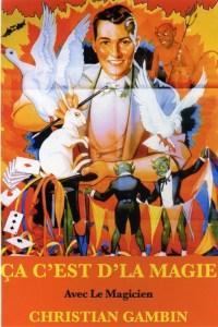 Ça c'est d'la magie de Christian GAMBIN (75) @ L'ANTRE MAGIQUE | Paris | Île-de-France | France