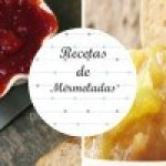Dos recetas de Mermelada casera, imperdibles